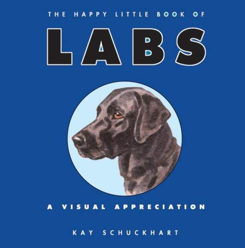 The Happy Little Book of Labs: A Visual Appreciation