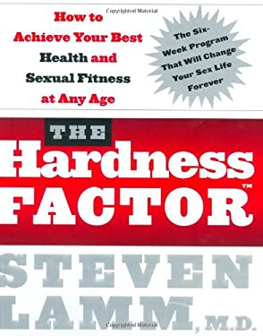 The Hardness Factor: How to Achieve Your Best Health and Sexual Fitness at Any Age 9780060755515