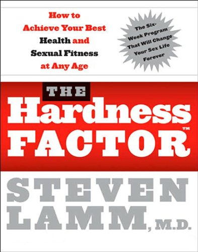 The Hardness Factor: How to Achieve Your Best Health and Sexual Fitness at Any Age 9780061235207
