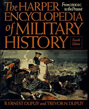 The Harper Encyclopedia of Military History: From 3500 BC to the Present 9780062700568
