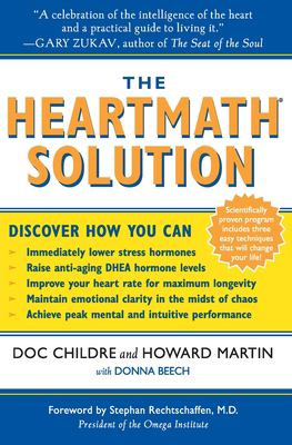 The Heartmath Solution: The Institute of Heartmath's Revolutionary Program for Engaging the Power of the Heart's Intelligence 9780062516060