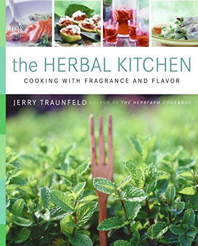 The Herbal Kitchen: Cooking with Fragrance and Flavor 9780060599768