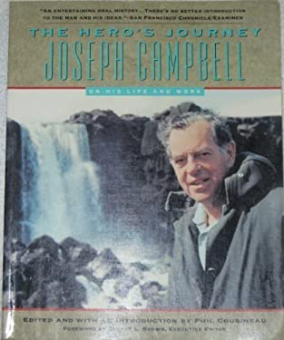 The Hero's Journey: The World of Joseph Campbell