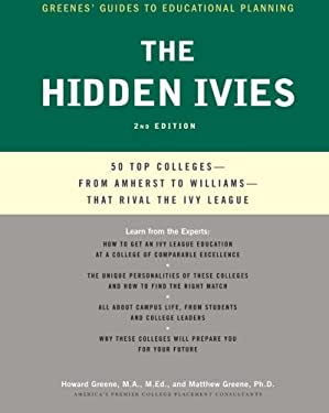 The Hidden Ivies, 2nd Edition: 50 Top Colleges--From Amherst to Williams --That Rival the Ivy League