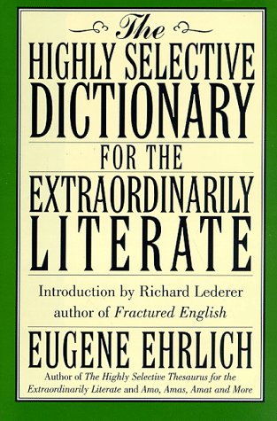 The Highly Selective Dictionary for the Extraordinarily Literate 9780062701909