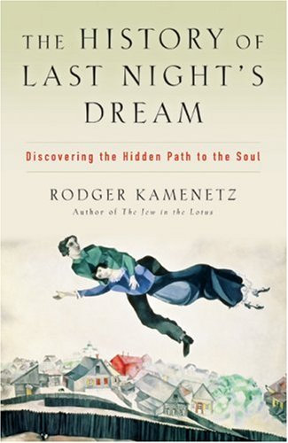 The History of Last Night's Dream: Discovering the Hidden Path to the Soul 9780060575830