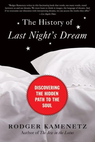 The History of Last Night's Dream: Discovering the Hidden Path to the Soul 9780061237942