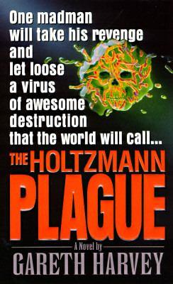 The Holtzmann Plague