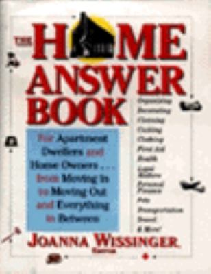 The Home Answer Book: From Moving in to Moving Out and Everything in Between