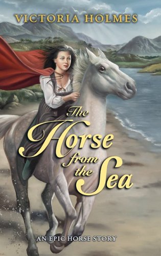 The Horse from the Sea: An Epic Horse Story