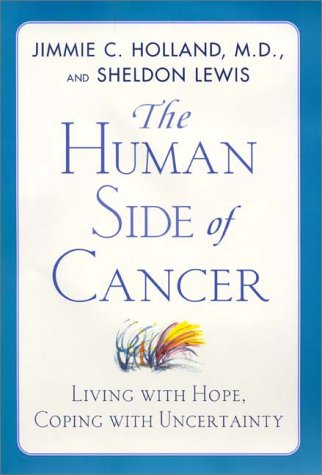 The Human Side of Cancer: Living Wih Hope, Coping with Uncertainty