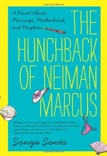 The Hunchback of Neiman Marcus: A Novel about Marriage, Motherhood, and Mayhem 9780062024671