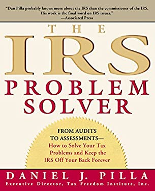 The IRS Problem Solver: From Audits to Assessments--How to Solve Your Tax Problems and Keep the IRS Off Your Back Forever 9780060533458