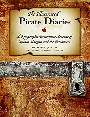 The Illustrated Pirate Diaries: A Remarkable Eyewitness Account of Captain Morgan and the Buccaneers 9780061584480