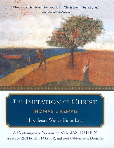 The Imitation of Christ: How Jesus Wants Us to Live