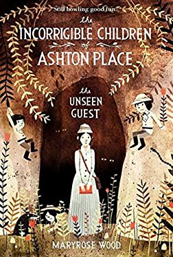 The Incorrigible Children of Ashton Place: Book III: The Unseen Guest 9780061791192