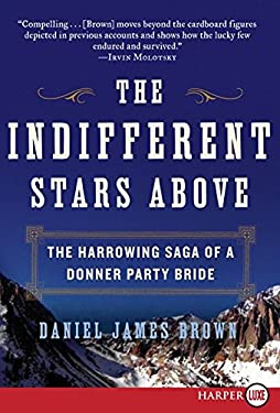 The Indifferent Stars Above: The Harrowing Saga of a Donner Party Bride 9780061774737