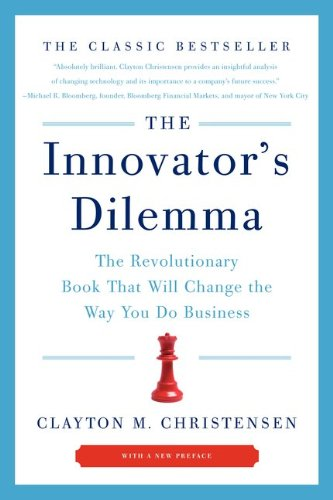 The Innovator's Dilemma: The Revolutionary Book That Will Change the Way You Do Business 9780062060242