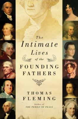 The Intimate Lives of the Founding Fathers 9780061139123