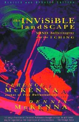 The Invisible Landscape: Mind, Hallucinogens, and the I Ching 9780062506351