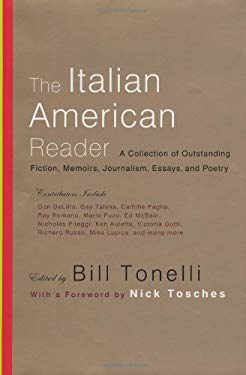 The Italian American Reader: A Collection of Outstanding Fiction, Memoirs, Journalism, Essays, and Poetry