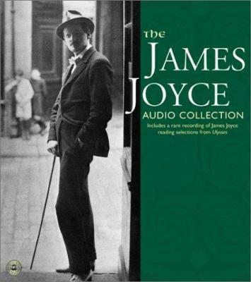 The James Joyce Audio Collection: The James Joyce Audio Collection 9780060501792