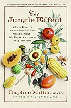 The Jungle Effect: A Doctor Discovers the Healthiest Diets from Around the World--Why They Work and How to Bring Them Home 9780061535659