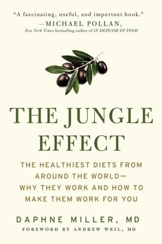 The Jungle Effect: Healthiest Diets from Around the World -- Why They Work and How to Make Them Work for You