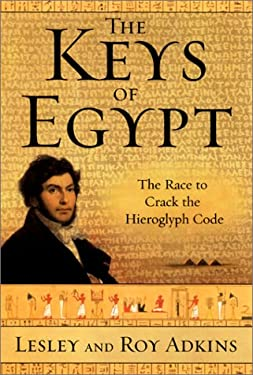 The Keys of Egypt: The Race to Crack the Hieroglyph Code 9780060953492