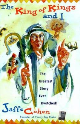 The King of Kings and I: The Greatest Story Ever Kvetched