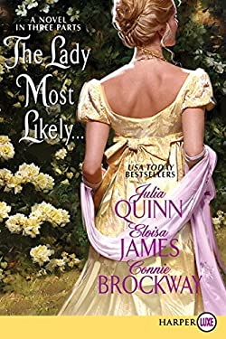 The Lady Most Likely...: A Novel in Three Parts 9780062017994