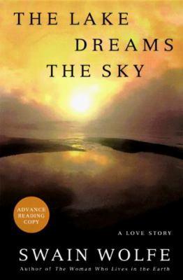 The Lake Dreams the Sky: A Love Story