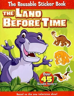 The Land Before Time: The Reusable Sticker Book [With Over 45 Reusable Stickers]