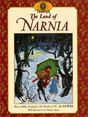 The Land of Narnia: Brian Sibley Explores the World of C. S. Lewis