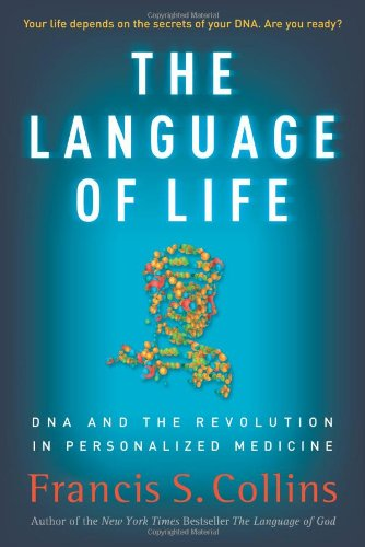 The Language of Life: DNA and the Revolution in Personalized Medicine 9780061733178
