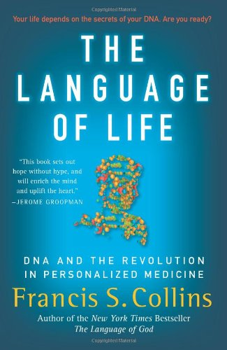 The Language of Life: DNA and the Revolution in Personalized Medicine 9780061733185