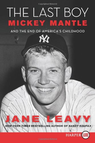 The Last Boy: Mickey Mantle and the End of America's Childhood 9780061774881