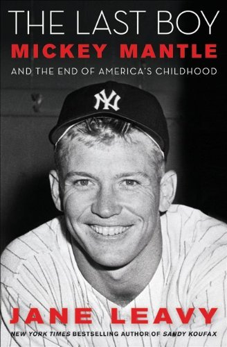 The Last Boy: Mickey Mantle and the End of America's Childhood 9780060883522