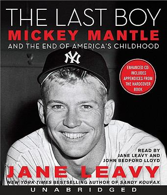 The Last Boy: Mickey Mantle and the End of America's Childhood 9780061767685