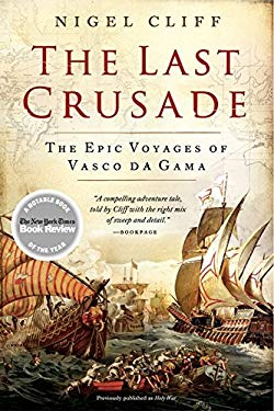 The Last Crusade: The Epic Voyages of Vasco Da Gama 9780061735134