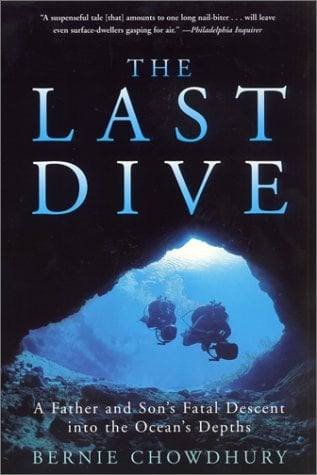 The Last Dive: A Father and Son's Fatal Descent Into the Ocean's Depths 9780060932596