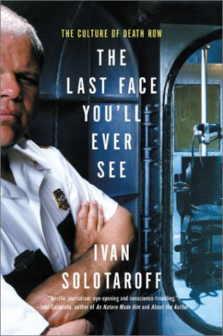 The Last Face You'll Ever See: The Culture of Death Row 9780060931032