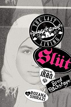 The Last Living Slut: Born in Iran, Bred Backstage