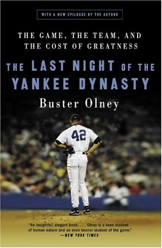 The Last Night of the Yankee Dynasty: The Game, the Team, and the Cost of Greatness 9780060515072