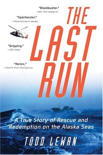 The Last Run: A True Story of Rescue and Redemption on the Alaska Seas 9780060956233