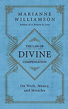 The Law of Divine Compensation: On Work, Money, and Miracles 9780062205414