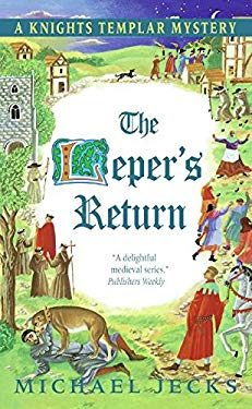 The Leper's Return: A Knights Templar Mystery