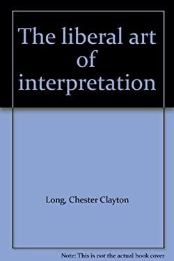 The Liberal Art of Interpretation