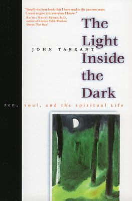 The Light Inside the Dark: Zen, Soul, and the Spiritual Life 9780060931117