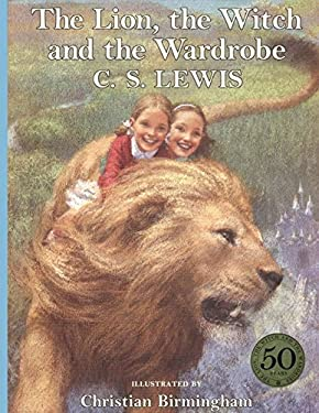 The Lion, the Witch and the Wardrobe (C. Birmingham Edition)
